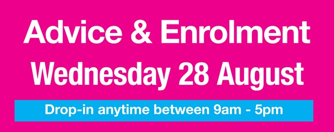Advice & Enrolment: Wednesday 28th August 2019